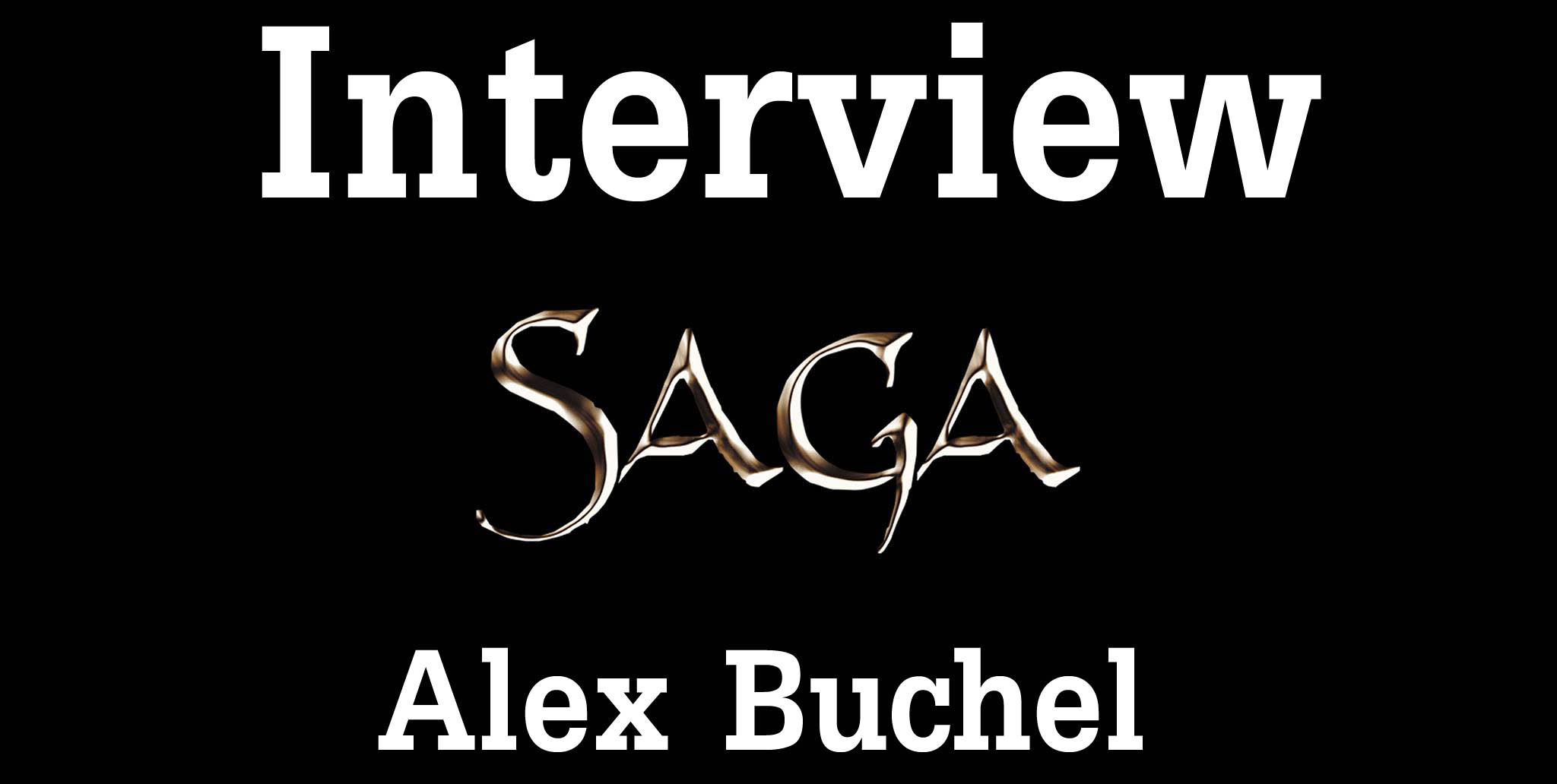 SAGA Nouvelle Edition - Interview